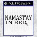 Namaste Nah Imma Stay In Bed Decal Sticker Black Vinyl Logo Emblem 120x120