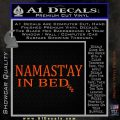 Namaste Nah Imma Stay In Bed Decal Sticker Orange Vinyl Emblem 120x120