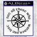 Not All Those Who Wander Are Lost V7 Decal Sticker JRR Tolkien Black Vinyl Logo Emblem 120x120