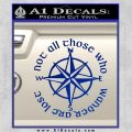 Not All Those Who Wander Are Lost V7 Decal Sticker JRR Tolkien Blue Vinyl 120x120