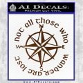 Not All Those Who Wander Are Lost V7 Decal Sticker JRR Tolkien Brown Vinyl 120x120