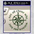 Not All Those Who Wander Are Lost V7 Decal Sticker JRR Tolkien Dark Green Vinyl 120x120