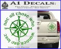 Not All Those Who Wander Are Lost V7 Decal Sticker JRR Tolkien Green Vinyl 120x97