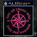 Not All Those Who Wander Are Lost V7 Decal Sticker JRR Tolkien Hot Pink Vinyl 120x120