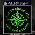 Not All Those Who Wander Are Lost V7 Decal Sticker JRR Tolkien Lime Green Vinyl 120x120