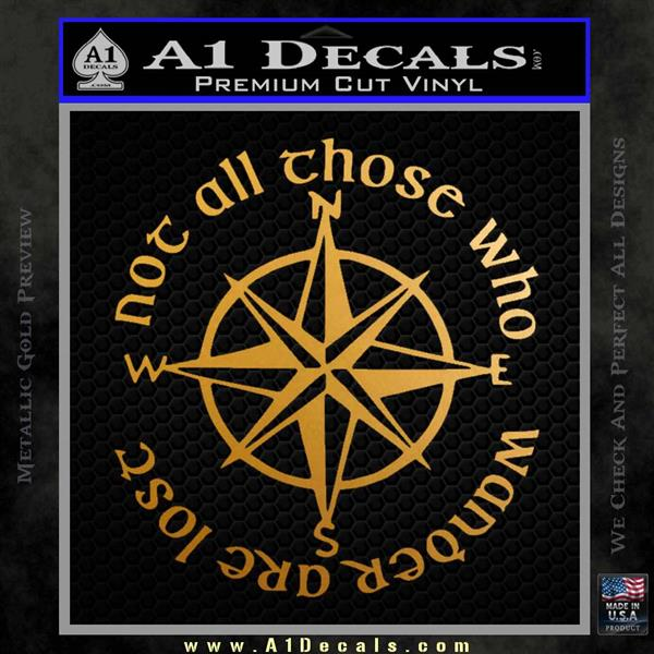 Not All Those Who Wander Are Lost V7 Decal Sticker JRR Tolkien Metallic Gold Vinyl