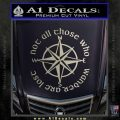 Not All Those Who Wander Are Lost V7 Decal Sticker JRR Tolkien Silver Vinyl 120x120