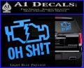 Oh Shit Check Engine Light Decal Sticker Light Blue Vinyl 120x97