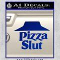 Pizza Slut Decal Sticker Blue Vinyl 120x120
