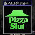 Pizza Slut Decal Sticker Lime Green Vinyl 120x120