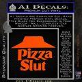 Pizza Slut Decal Sticker Orange Vinyl Emblem 120x120