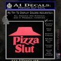 Pizza Slut Decal Sticker Pink Vinyl Emblem 120x120