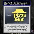 Pizza Slut Decal Sticker Yellow Vinyl 120x120