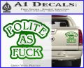 Polite As Fuck Decal Sticker Green Vinyl 120x97