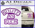 Polite As Fuck Decal Sticker Purple Vinyl 120x97