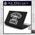 Polite As Fuck Decal Sticker White Vinyl Laptop 120x120