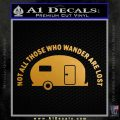 RV Decal Sticker Not All Who Wander Are Lost Metallic Gold Vinyl 120x120