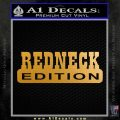 Redneck Edition Red Neck Decal Sticker Metallic Gold Vinyl 120x120