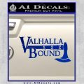 Valhalla Bound Decal Sticker Viking Blue Vinyl 120x120
