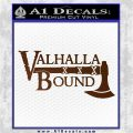 Valhalla Bound Decal Sticker Viking Brown Vinyl 120x120