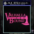 Valhalla Bound Decal Sticker Viking Hot Pink Vinyl 120x120