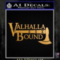 Valhalla Bound Decal Sticker Viking Metallic Gold Vinyl 120x120