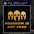 Freedom Is Not Free Spartans Decal Sticker Metallic Gold Vinyl 120x120