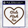 Girls Fish Too Heart Decal Sticker Brown Vinyl 120x120