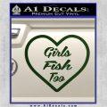 Girls Fish Too Heart Decal Sticker Dark Green Vinyl 120x120