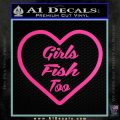 Girls Fish Too Heart Decal Sticker Hot Pink Vinyl 120x120