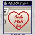 Girls Fish Too Heart Decal Sticker Red Vinyl 120x120