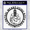 Gun Control Means Using Both Hands Decal Sticker CR Black Vinyl Logo Emblem 120x120