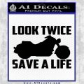 Look Twice Save A Life Decal Sticker Motorcycle Decal Sticker Black Vinyl Logo Emblem 120x120
