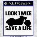 Look Twice Save A Life Decal Sticker Motorcycle Decal Sticker Black Vinyl Logo Emblem 120x120