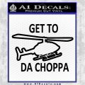 Get to the Choppa Decal Sticker Schwarzenegger COMMANDO Movie Black Vinyl Logo Emblem 120x120