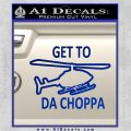Get to the Choppa Decal Sticker Schwarzenegger COMMANDO Movie Blue Vinyl 120x120