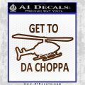 Get to the Choppa Decal Sticker Schwarzenegger COMMANDO Movie Brown Vinyl 120x120