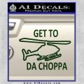 Get to the Choppa Decal Sticker Schwarzenegger COMMANDO Movie Dark Green Vinyl 120x120