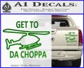 Get to the Choppa Decal Sticker Schwarzenegger COMMANDO Movie Green Vinyl 120x97