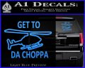 Get to the Choppa Decal Sticker Schwarzenegger COMMANDO Movie Light Blue Vinyl 120x97