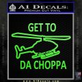 Get to the Choppa Decal Sticker Schwarzenegger COMMANDO Movie Lime Green Vinyl 120x120