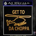 Get to the Choppa Decal Sticker Schwarzenegger COMMANDO Movie Metallic Gold Vinyl 120x120