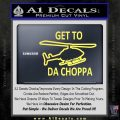 Get to the Choppa Decal Sticker Schwarzenegger COMMANDO Movie Yellow Vinyl 120x120
