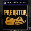 Predator Movie Decal Sticker D6 Metallic Gold Vinyl 120x120