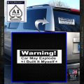 Warning Car May Explode I Built It Myself Decal Sticker White Vinyl Emblem 120x120